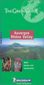 Cover of: Michelin the Green Guide Auvergne-Rhone Valley | Michelin Travel Publications