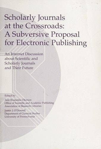 Scholarly Journals at the Crossroads by