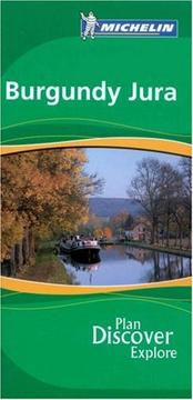 Cover of: Michelin the Green Guide Burgundy Jura | Gwen Cannon
