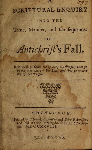 A scriptural enquiry into the time, manner, and consequences of antichrist's fall by