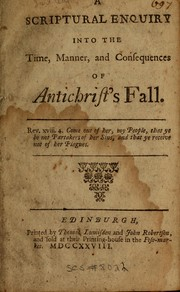 Cover of: A scriptural enquiry into the time, manner, and consequences of antichrist's fall |