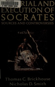 Cover of: The trial and execution of Socrates | Thomas C. Brickhouse, Nicholas D. Smith.
