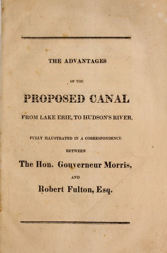 The advantages of the proposed canal from Lake Erie to Hudson's River by Fulton, Robert