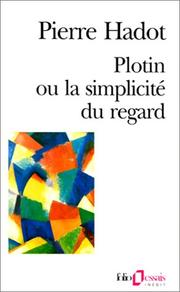 Cover of: Plotin ou la simplicité du regard