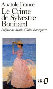 Le crime de Sylvestre Bonnard by Anatole France