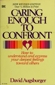 Cover of: Caring enough to confront | David W. Augsburger