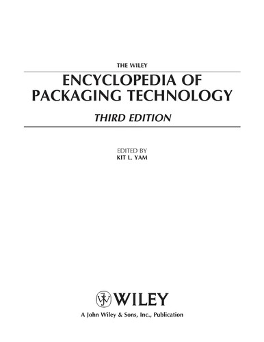 The Wiley encyclopedia of packaging technology by edited by Kit L. Yam.