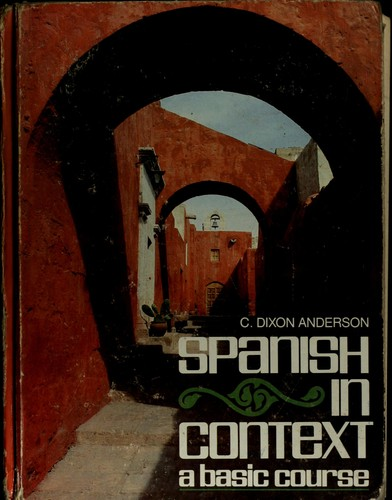 Spanish in context by C. Dixon Anderson