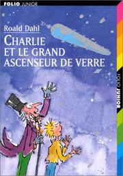 Cover of: Charlie Et LA Grand Ascenseur (Collection Folio Junior)