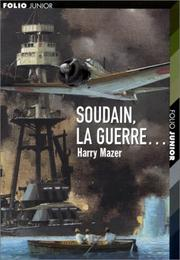 Cover of: Soudain, la guerreÂ