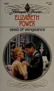 Seed Of Vengeance (Harlequin  Presents, No. 1445)