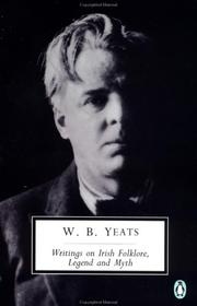 Writings on Irish Folklore, Legend, and Myth by William Butler Yeats
