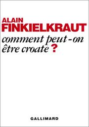 Cover of: Comment peut-on être Croate?