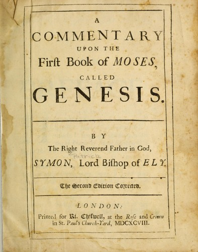 A commentary upon the first book of Moses, called Genesis by Simon Patrick