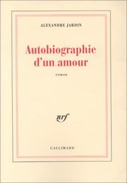 Cover of: Autobiographie d'un amour