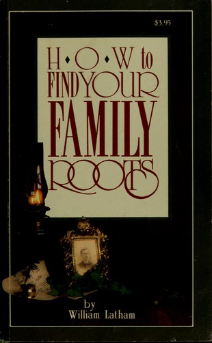 How to find your family roots by William Latham