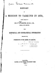 Report of a Mission to Yarkund in 1873, Under Command of Sir T. D. Forsyth ..