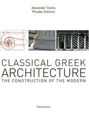 Cover of: Classical Greek Architecture: the construction of the modern