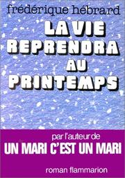 Cover of: La vie reprendra au printemps