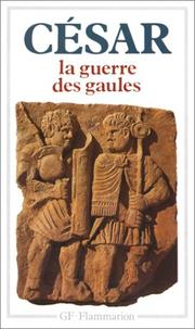 Cover of: La Guerre des Gaules