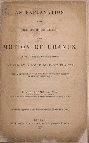 An explanation of the observed irregularities in the motion of Uranus by John Couch Adams