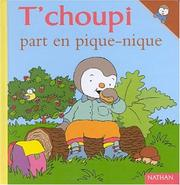 Cover of: T'choupi part en pique-nique
