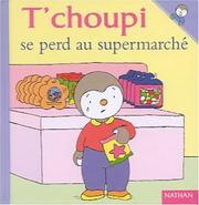 Cover of: T'choupi se perd au supermarché
