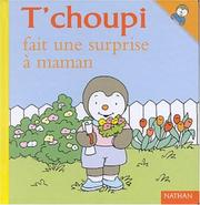 Cover of: T'choupi fait une surprise à maman