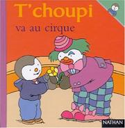 Cover of: T'choupi va au cirque