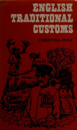 English traditional customs by Hole, Christina