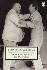 Cover of: Cat on a Hot Tin Roof and Other Plays (Twentieth Century Classics) | Tennessee Williams