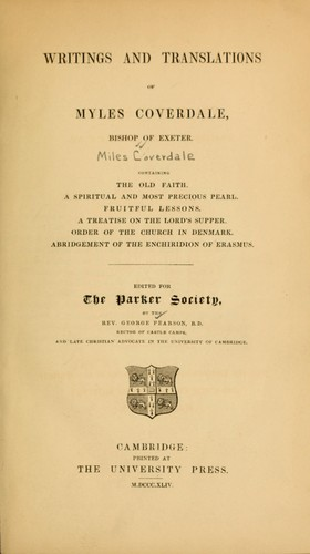 Writings and translations of Myles Coverdale, Bishop of Exeter by Miles Coverdale