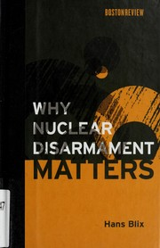 Cover of: Why nuclear disarmament matters | Hans Blix