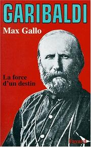 Cover of: Garibaldi: la force d'un destin
