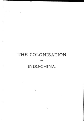 The Colonisation of Indo-China by Joseph Chailley-Bert