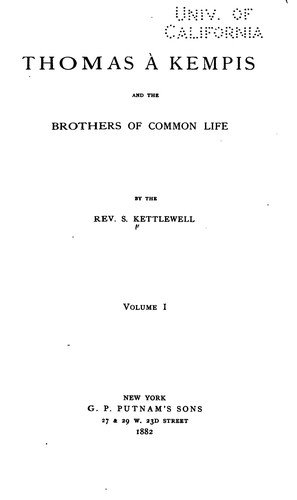 Thomas à Kempis and the Brothers of the common life by S. Kettlewell