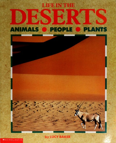 Life in the Deserts (Life in The... (Paperback)) by Lucy Baker