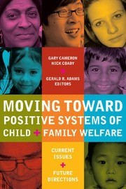 Cover of: Moving toward positive systems of child and family welfare | Gary Cameron, Nick Coady, Gerald R. Adams, editors