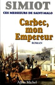 Cover of: Carbec, mon Empereur!