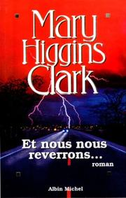 Cover of: Et nous nous reverrons-- by Mary Higgins Clark
