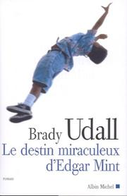 Cover of: Le Destin miraculeux d'Edgar Mint