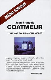 Cover of: Tous nos soleils sont morts
