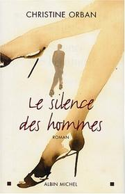 Cover of: Le silence des hommes