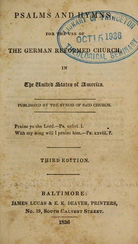 Psalms and hymns, for the use of the German Reformed Church, in the United States of America by German Reformed Church (U.S.)