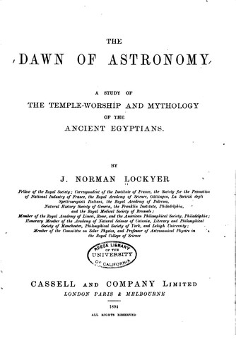 The Dawn of Astronomy: A Study of the Temple-worship and Mythology of the ... by Norman Lockyer
