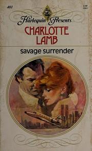 Savage Surrender (Harlequin Presents, 401)