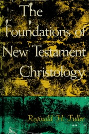 Cover of: The foundations of New Testament Christology | Reginald Horace Fuller