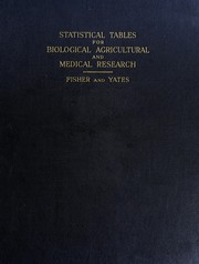 Statistical tables for biological, agricultural and medical research by Ronald Aylmer Fisher