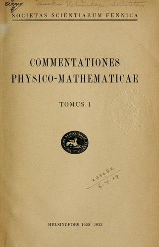 Commentationes physico-mathematicae by Finska vetenskaps-societeten, Helsinki