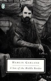 A son of the middle border by Hamlin Garland